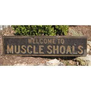 Welcome To MUSCLE SHOALS, ALABAMA   Rustic Hand Painted