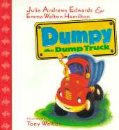 Dumpy the Dump Truck by Julie Andrews Edwards, Emma Walton Hamilton