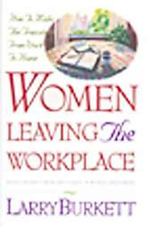 Women Leaving the Workplace How to Make the Transition from Work to