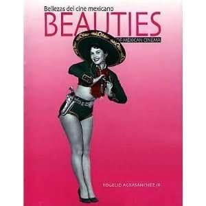 Bellezas del Cine Mexicano Beauties of Mexican Cinema