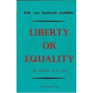 Liberty or Equality (9780931888519): Erik von Kuehnelt Leddihn: Books