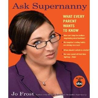 every parent wants to know by jo frost paperback 4 3 out of 5 stars 41