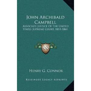 John Archibald Campbell: Associate Justice Of The United