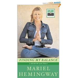 Finding My Balance: A Memoir with Yoga: Mariel Hemingway: Books
