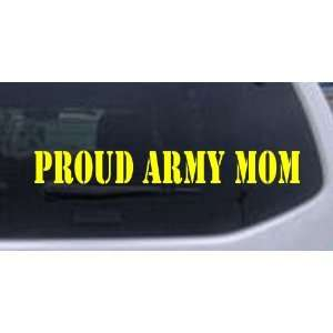 Proud Army Mom Military Car Window Wall Laptop Decal Sticker    Yellow