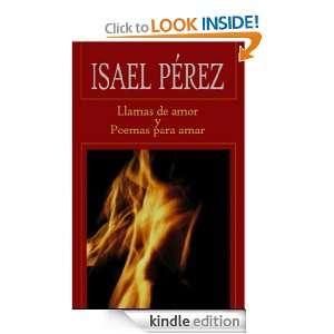 Llamas de amor y poemas para amar (Spanish Edition) Isael Pérez